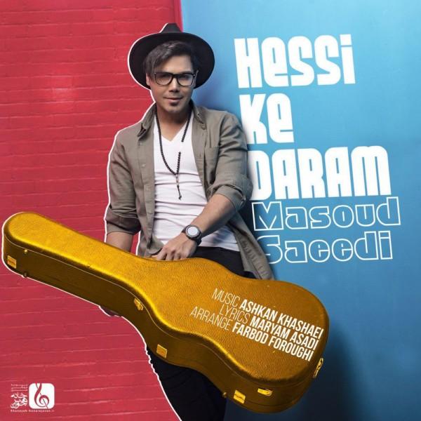 Masoud Saeedi - Hessi Ke Daram