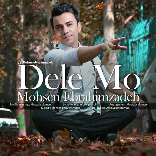 Mohsen Ebrahimzadeh - Dele Mo