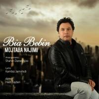 Mojtaba Najimi – Bia Bebin