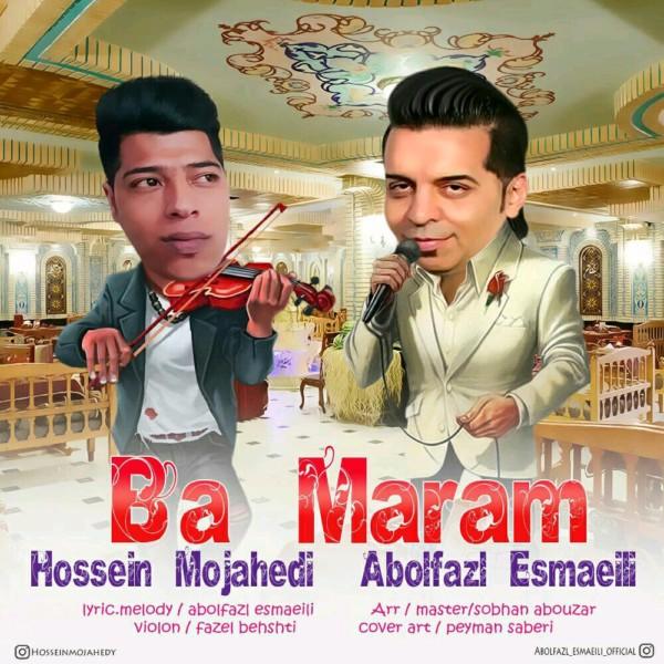 Abolfazl Esmaeili - Ba Maram (Ft. Hosein Mojahedi)