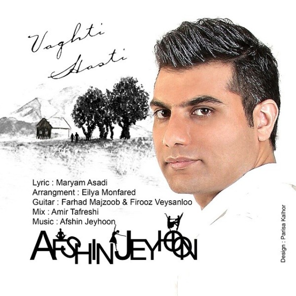 Afshin Jeyhoon - Vaghti Hasti