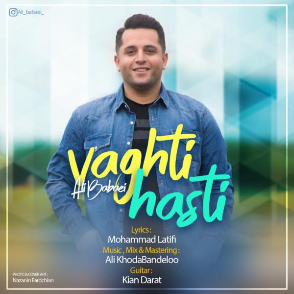 Ali Babaei - Vaghti Hasti