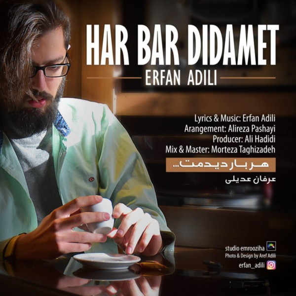 Erfan Adili - Har Bar Didamet