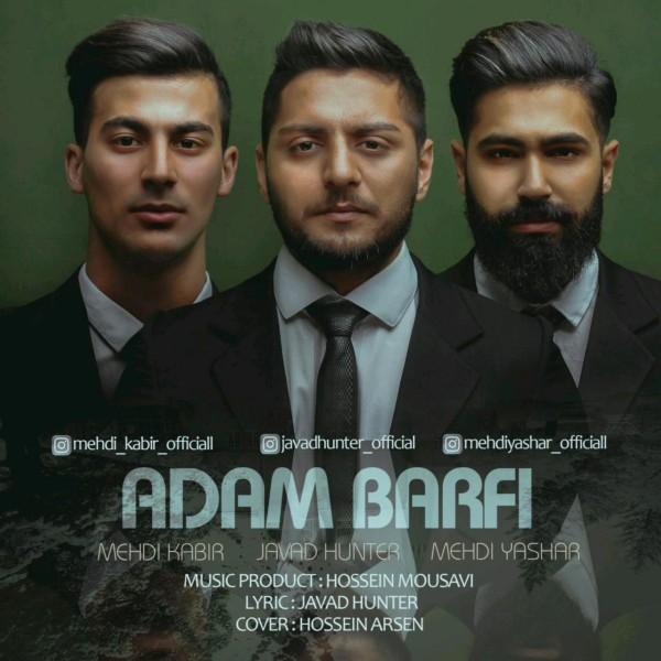 Javad Hunter - Adam Barfi (Ft. Mehdi Kabir & Mehdi Yashar)
