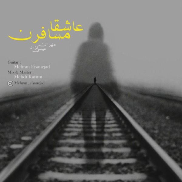 Mehran Eisa Nejad - Ashega Mosaferan