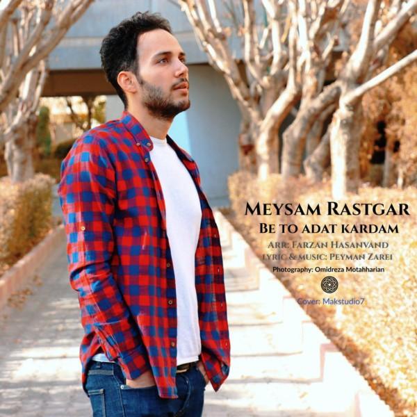 Meysam Rastgar - Be To Adat Kardam