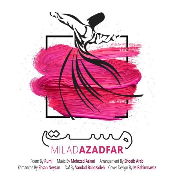 Milad Azadfar - Mast