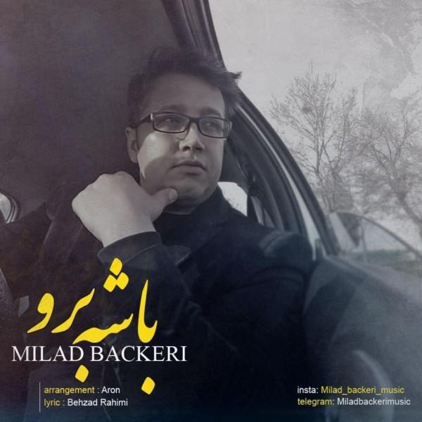 Milad Backeri - Bashe Boro