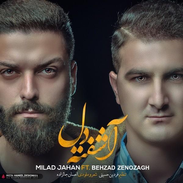 Milad Jahan & Behzad Zenozagh - Ashofte Del