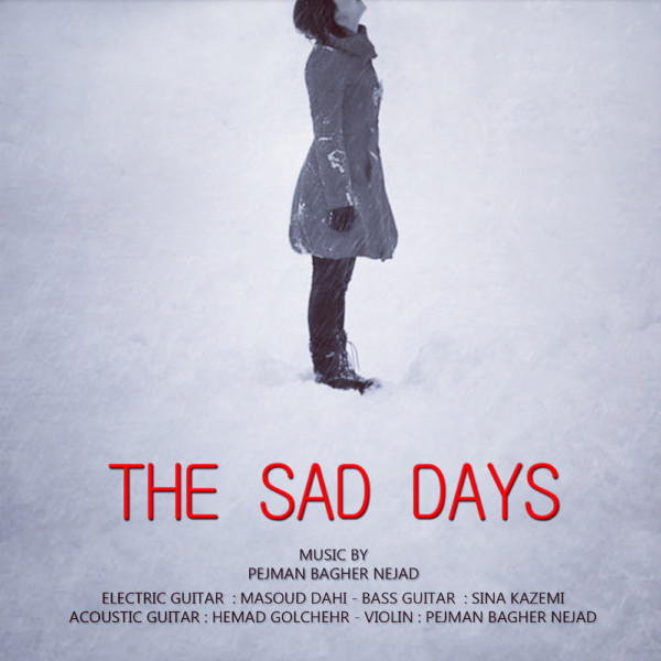 Pejman Bagher Nejad - The Sad Days