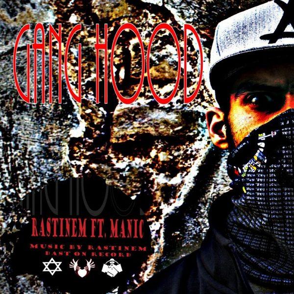 Rastinem - Gang Hood (Ft. Manic)
