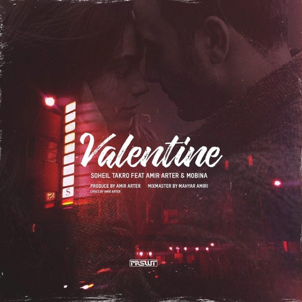 Soheil Takro - Valentine (Ft. Amir Arter &  Mobina)