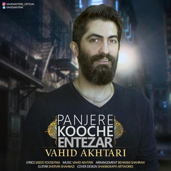 Vahid Akhtari - Panjere Kooche Entezar