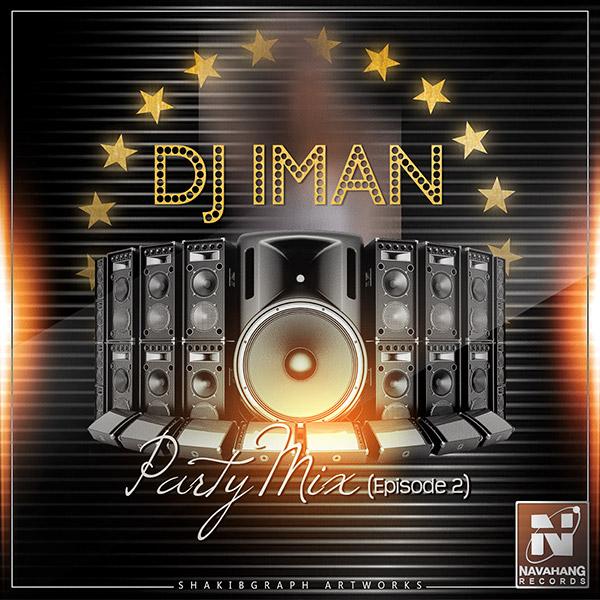 DJ Iman - Party Mix (Episode 02)