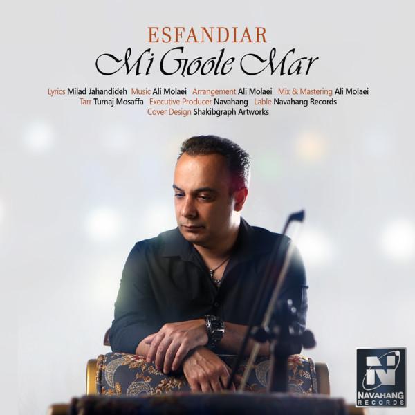 Esfandiar - Mi Goole Mar