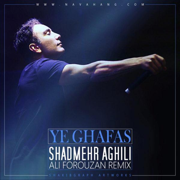 Shadmehr Aghili - Ye Ghafas (Ali Forouzan Remix)