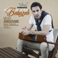 Mehdi Ahmadvand – Age Baroon Bebareh (New Version)