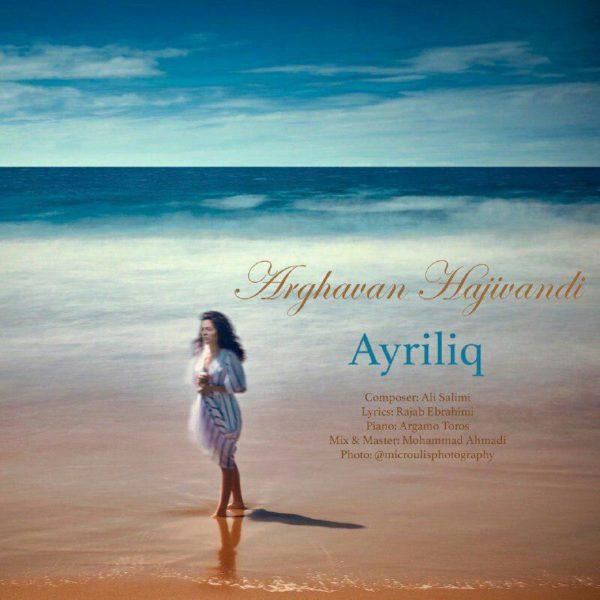 Arghavan Hajivandi - Ayriliq