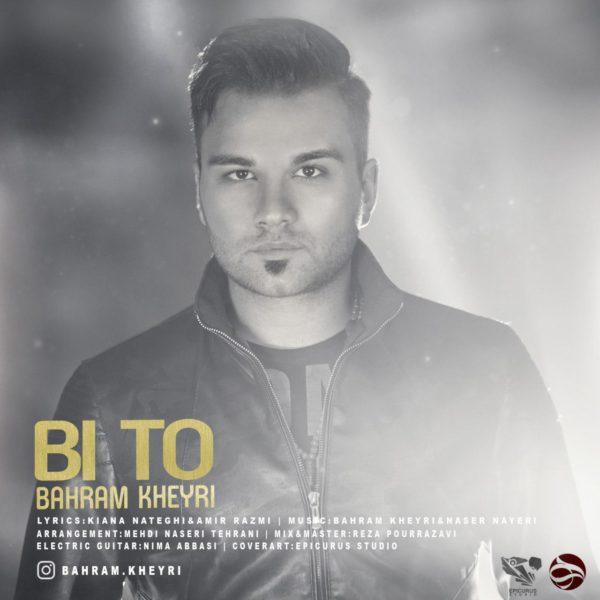Bahram Kheyri - Bi To