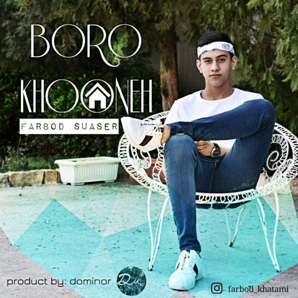 Farbod Suaser - Boro Khooneh