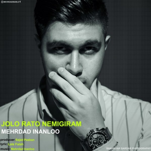 Mehrdad Inanloo - Jolo Rato Nemigiram