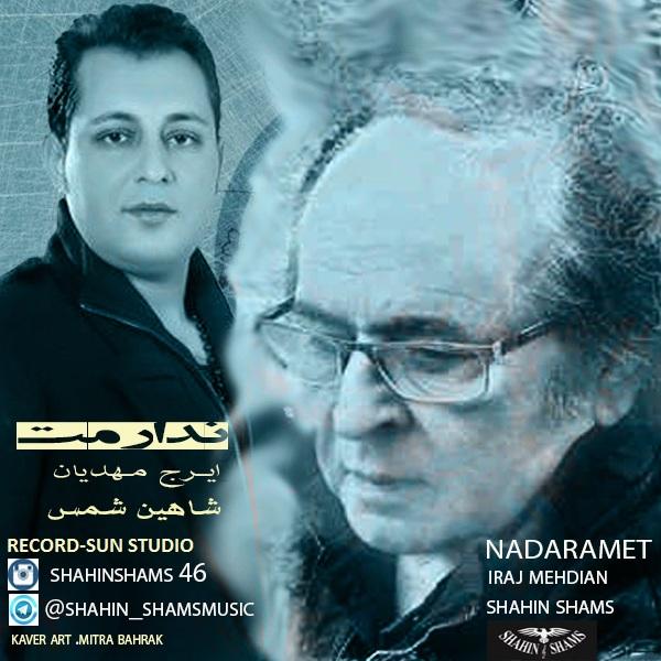 Shahin Shams  - Nadaramet (Ft. Iraj Mahdiyan)