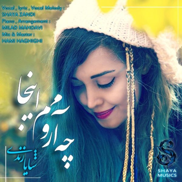Shaya Zandi - Che Aroomam Inja