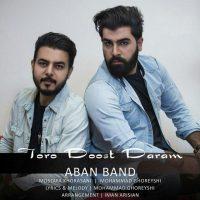 Aban Band – Toro Doost Daram