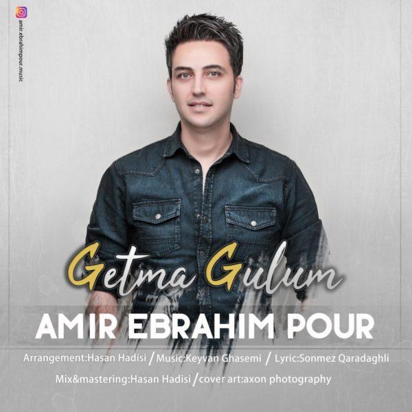 Amir Ebrahim Pour - Getma Gulum