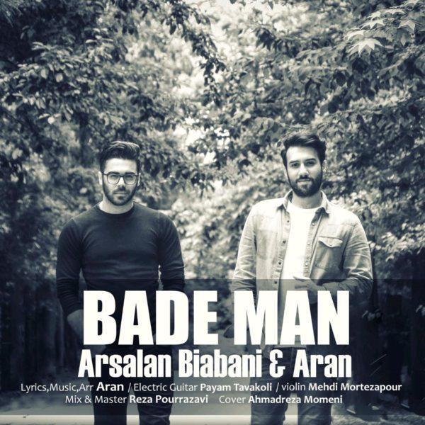Arsalan Biabani - Bade Man (Ft. Aran)