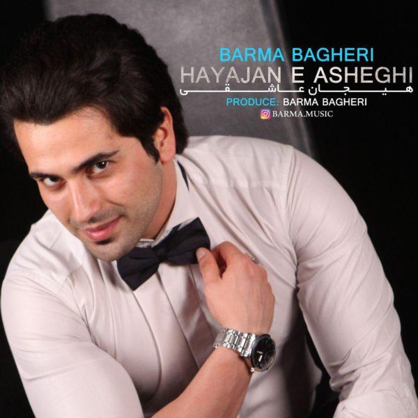 Barma Bagheri - Hayajan E Asheghi