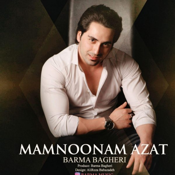 Barma Bagheri - Mamnoonam Azat
