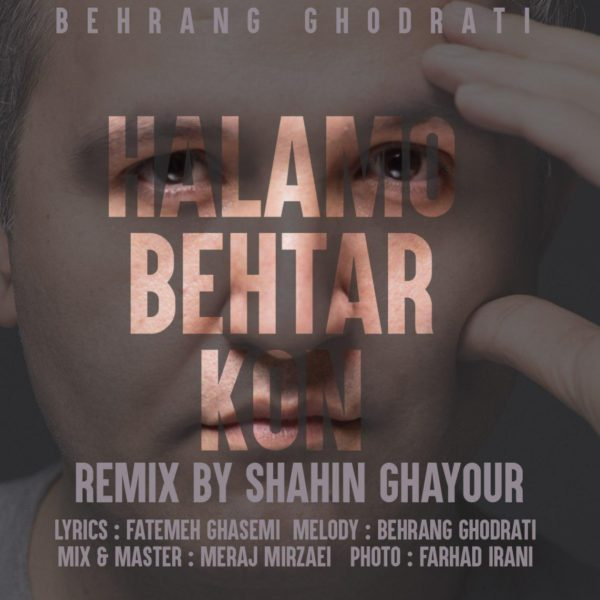 Behrang Ghodrati - Halamo Behtar Kon (Remix)