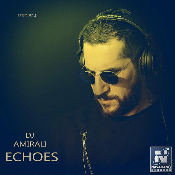 DJ AmirAli - Echoes (Episode 01)