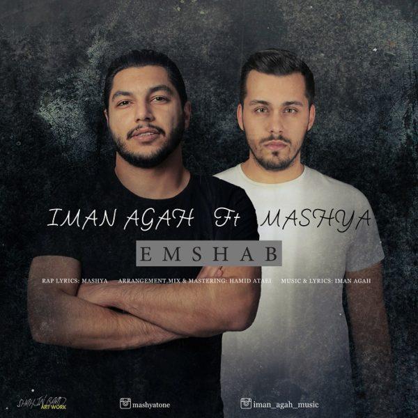 Iman Agah - Emshab (Ft. Mashya)