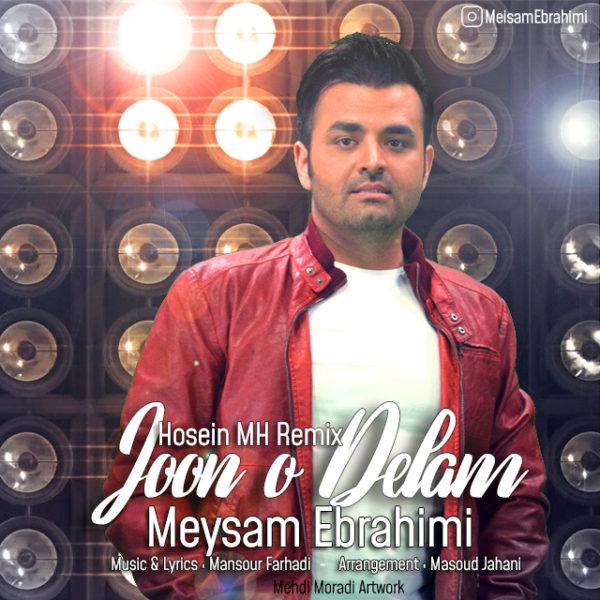 Meysam Ebrahimi - Joono Delam (Remix)