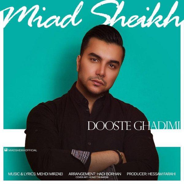 Miad Sheikh - Dooste Ghadimi