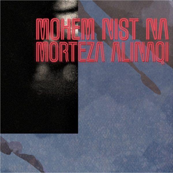 Morteza Ali Naqi - Mohem Nist Na