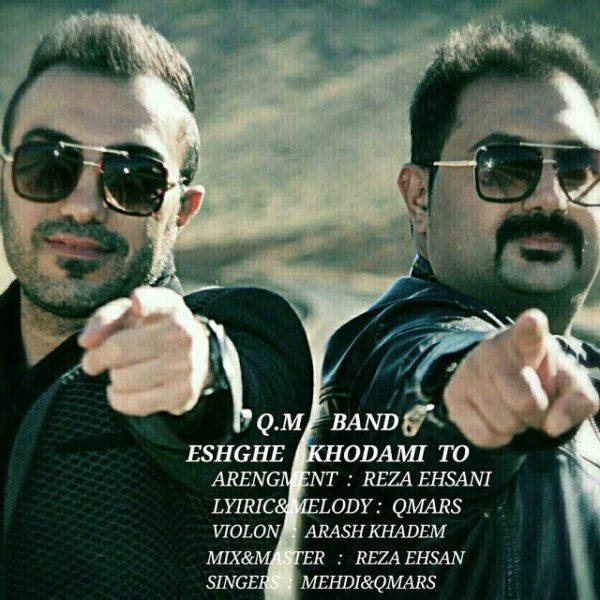 Q.M Band - Eshghe Khodami To