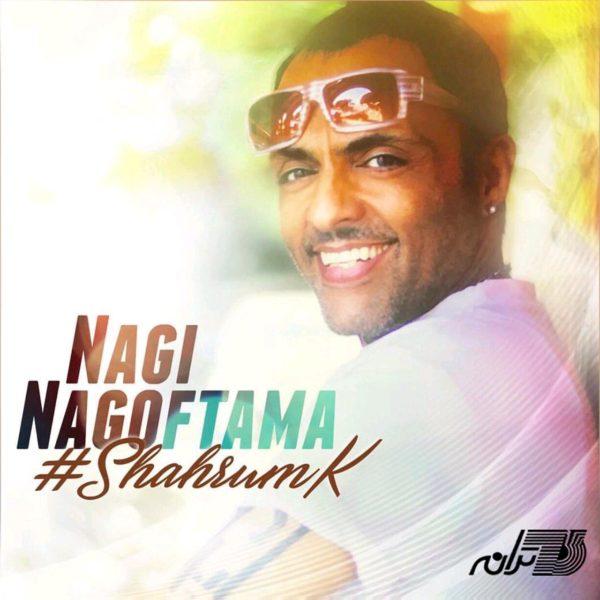 Shahrum K - Nagi Nagoftama