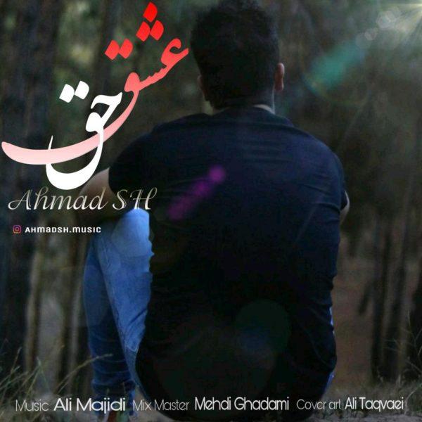 Ahmad SH - Eshqe Haq