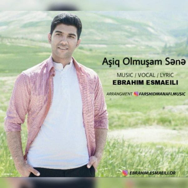 Ebrahim Esmaeili   - Ashig Olmusham Sana