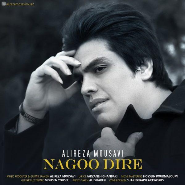 Alireza Mousavi - Nagoo Dire