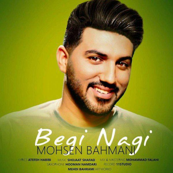 Mohsen Bahmani - Begi Nagi